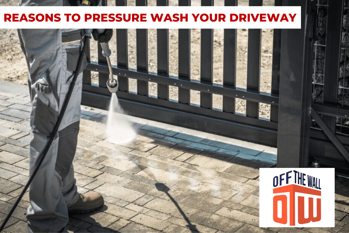 REASONS TO PRESSURE WASH YOUR DRIVEWAY